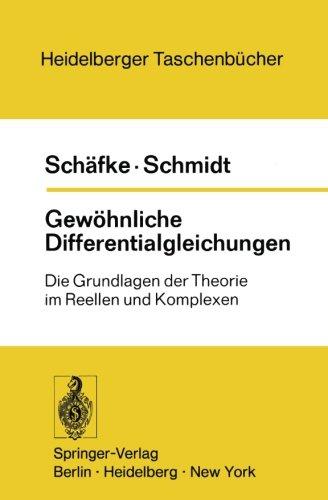Gewöhnliche Differentialgleichungen: Die Grundlagen der Theorie im Reellen und Komplexen (Heidelberger Taschenbücher, Band 108)