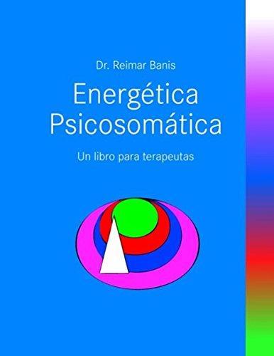 Energetica Psicosomatica. Un libro para térapeutas por Reimar Banis