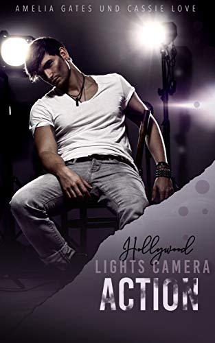 Lights, Camera, Action: Hollywood Liebesroman von [Gates, Amelia, Love, Cassie]