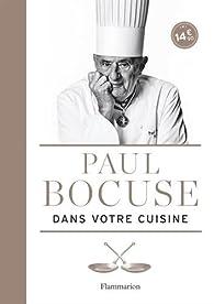 Paul Bocuse dans votre cuisine par Paul Bocuse