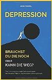 Depression - Brauchst du die noch oder kann die weg?: Der Schlüssel zu mehr Selbstvertrauen und innerer Ruhe in…
