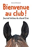 Bienvenue au club ! Journal intime du cheval Crac (Biblio Belin Sc) (French Edition)