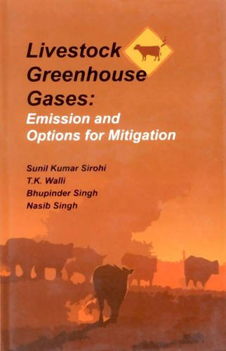 Livestock Greenhouse Gases: Emission and Options for Mitigation por Sunil Kumar Sirohi