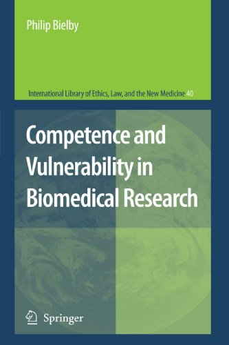 Competence and Vulnerability in Biomedical Research (International Library of Ethics, Law, and the New Medicine)