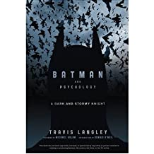 Batman and Psychology A Dark and Stormy Knight by Langley, Travis ( Author ) ON Jun-12-2012, Paperback