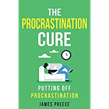 The Procrastination Cure: Putting off Procrastination