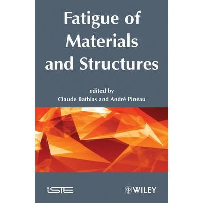 [(Fatigue of Materials and Structures: Fundamentals)] [Author: Claude Bathias] published on (August, 2010)