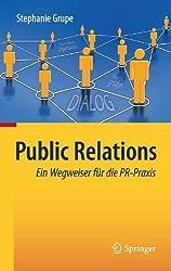 Public Relations: Ein Wegweiser für die PR-Praxis