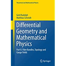 Differential Geometry and Mathematical Physics: Part II. Fibre Bundles, Topology and Gauge Fields (Theoretical and Mathematical Physics) (English Edition)
