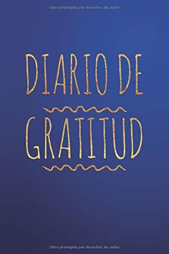 Diario De Gratitud (El Diario De La Gratitude Spanish Journal Agradecido Para Y La Felicidad Agradecimiento Diary Para Adulto y Adolescente)
