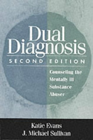 Dual Diagnosis: Counseling the Mentally Ill Substance Abuser by Katie Evans (2001-03-01)
