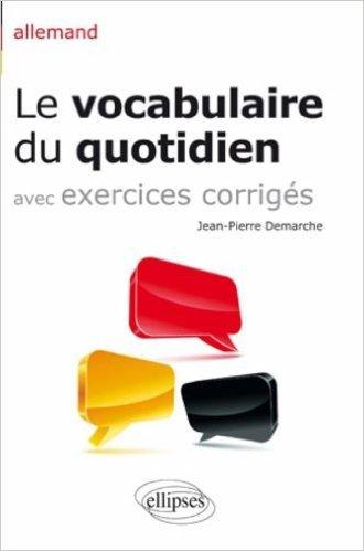 Allemand le vocabulaire du quotidien de Jean-Pierre Demarche ( 7 décembre 2010 )