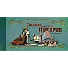 Coloring With Your Octopus: A Coloring Book For Domesticated Cephalopods by Brian Kesinger (2014-08-15)