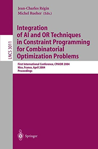 Integration of AI and OR Techniques in Constraint Programming for Combinatorial Optimization Problems: First International Conference, CPAIOR 2004, ... (Lecture Notes in Computer Science)
