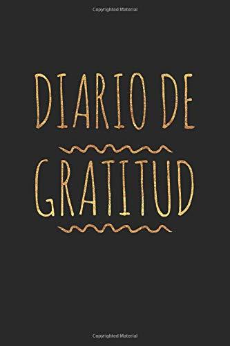 Diario de Gratitud (El Diario De La Gratitud Spanish Journal Agradecido Para Y La Felicidad Agradecimiento Diary Para Adulto y Adolescente) por Jorge Amor Corazon