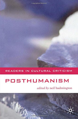 Posthumanism (Readers in Cultural Criticism)
