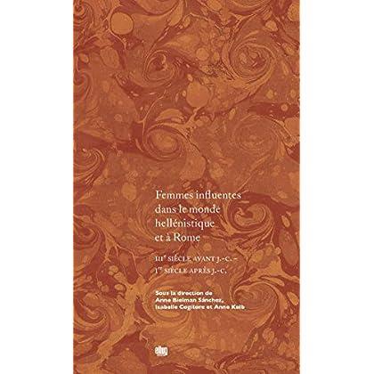 Femmes influentes dans le monde hellénistique et à Rome: IIIe siècle avant J.-C. - Ier après J.-C. (Des princes)