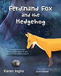 Ferdinand Fox and the Hedgehog: A rhyming picture book story for children ages 3-6 (Ferdinand Fox Adventures)