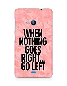 AMEZ when nothing goes right go left Back Cover For Microsoft Lumia 535