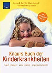 Knaurs Buch der Kinderkrankheiten: Gezielt vorbeugen - sicher erkennen - erfolgreich behandeln