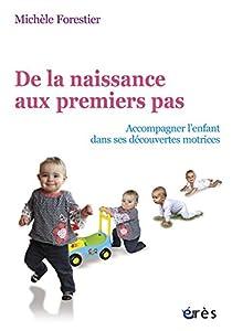 vignette de 'De la naissance aux premiers pas (Michèle Forestier)'