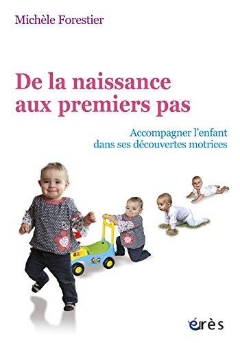 De la naissance aux premiers pas : Accompagner l'enfant dans ses découvertes motrices