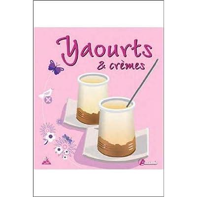 Yaourts, crèmes