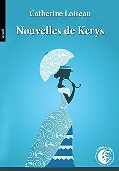 Nouvelles de Kerys par [Loiseau, Catherine]