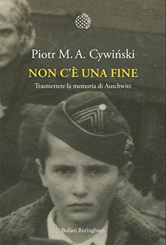 Non c una fine: Trasmettere la memoria di Auschwitz