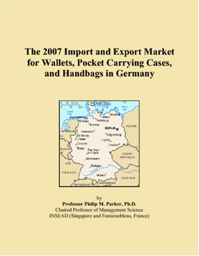 The 2007 Import and Export Market for Wallets, Pocket Carrying Cases, and Handbags in Germany