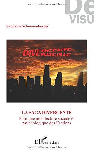 La saga Divergente: Pour une architecture sociale et psychologique des Factions par Sandrine Schoenenberger