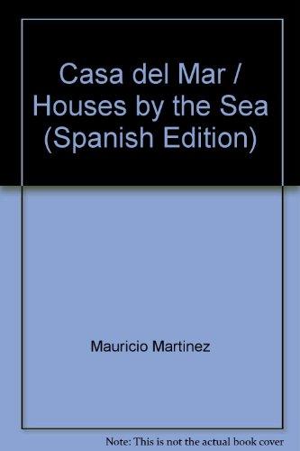 Casa del Mar/Houses by the Sea por Mauricio Martinez