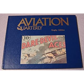 Aviation Quarterly - Fourth Quarter - Volume 3 Number 4 Trophy Edition