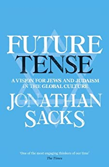 Future Tense: A vision for Jews and Judaism in the global culture by [Sacks, Jonathan]