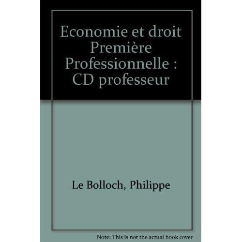 Economie et droit Première Professionnelle : CD professeur by Philippe Le Bolloch (2003-06-01)