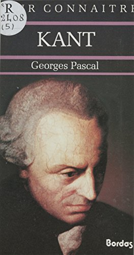 Kant (Pour connaître la pensée) par Georges Pascal
