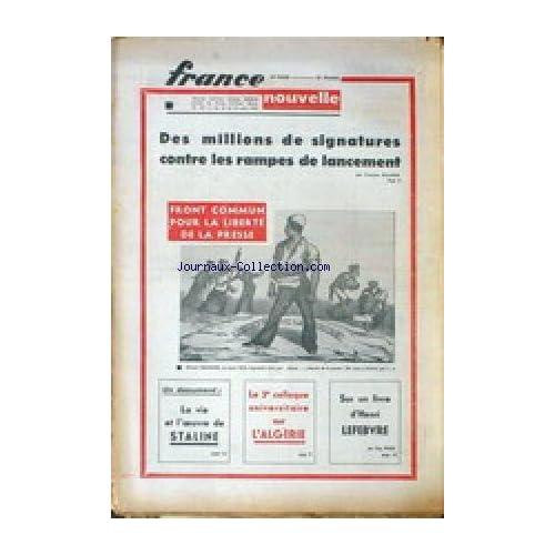 FRANCE NOUVELLE [No 645] du 20/03/1958 - DES MILLIONS DE SIGNATURES CONTRE LES RAMPES DE LANCEMENT - FRONT COMMUN POUR LA LIBERTE DE LA PRESSE - LA VIE DE STALINE - L'ALGERIE - HENRI LEFEBVRE.