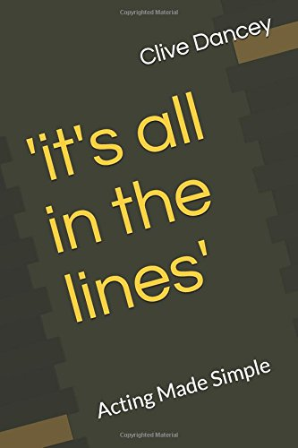 'IT'S ALL IN THE LINES': Acting Made Simple (Acting books)