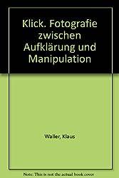 Klick!: Fotografie zwischen Aufklärung und Manipulation (Beltz Info)