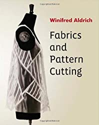 Fabrics and Pattern Cutting by Aldrich, Winifred (2013) Paperback