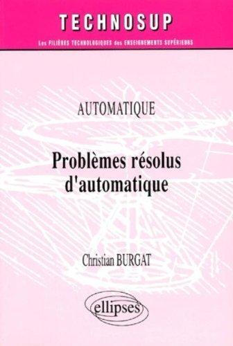Problèmes résolus d'automatique de Christian Burgat (4 avril 2001) Broché