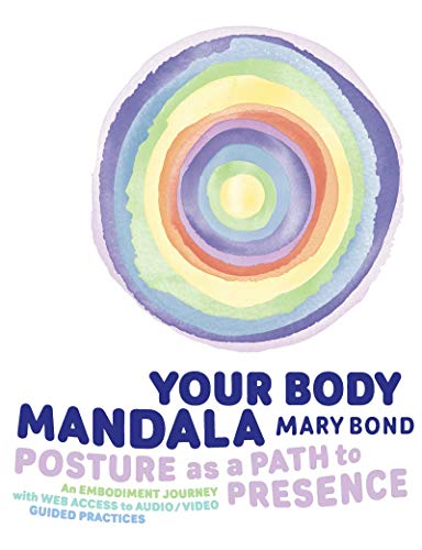 Your Body Mandala: Posture as a Path to Presence (English Edition)