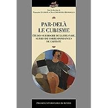 Par-delà le cubisme : Etudes sur Roger de La Fresnaye, suivies de correspondances de l'artiste