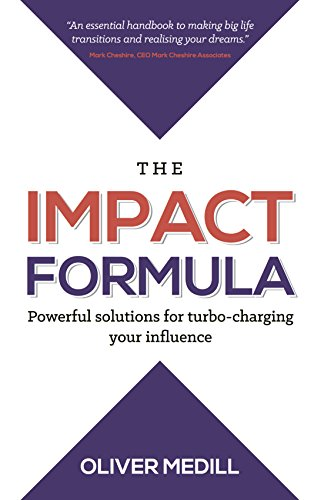 The Impact Formula: Powerful solutions for turbo-charging your influence (English Edition)