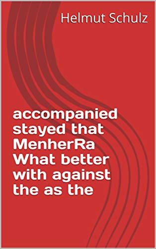 accompanied stayed that MenherRa What better with against the as the (English Edition)