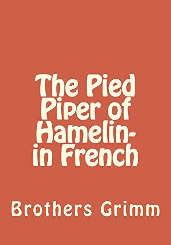 The Pied Piper of Hamelin- in French: Le joueur de flûte de Hamelin