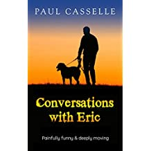Conversations with Eric: A comic adventure that's no laughing matter!