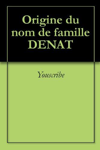 Origine du nom de famille DENAT (Oeuvres courtes) par Youscribe