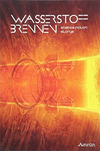 Wasserstoffbrennen: Science Fiction Kurzgeschichten (Nukleosynthese)