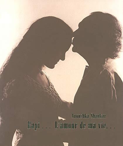 Bapi... L'amour de ma vie... par Anoushka SHANKAR